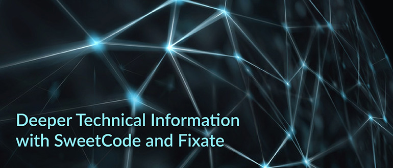 Technical Information with SweetCode and Fixate