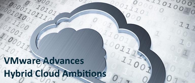 VMware Advances Hybrid Cloud Ambitions