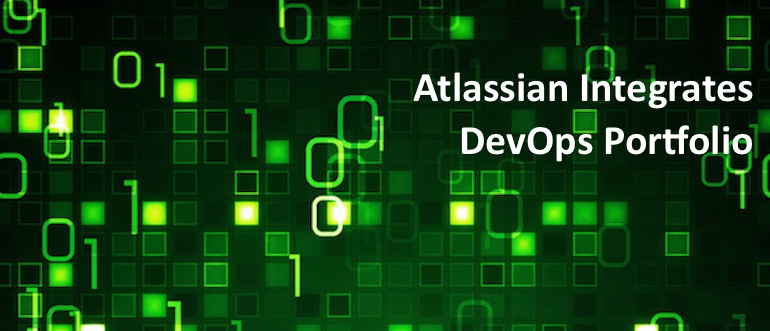 Atlassian Integrates DevOps Portfolio