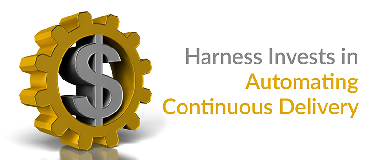 Harness Invests in Automating Continuous Delivery