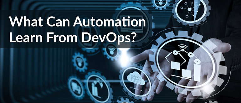 What Can Automation Learn From DevOps