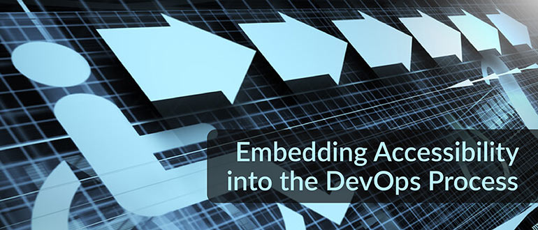 Embedding Accessibility into the DevOps Process