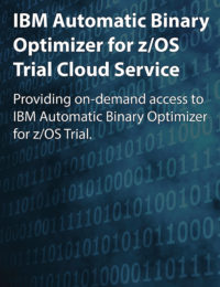 Automatic Binary Optimizer for z/OS Trial Cloud Service