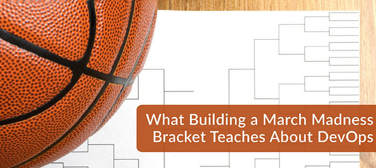 March Madness Bracket Teaches About DevOps
