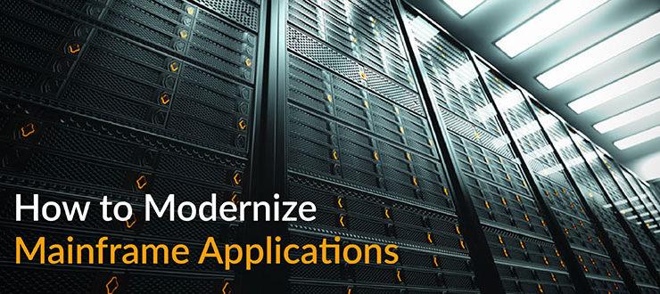 How to Modernize Mainframe Applications