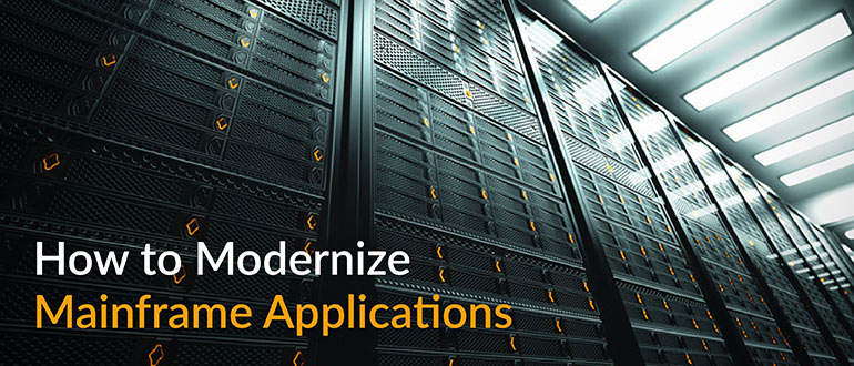 How to Modernize Mainframe Applications
