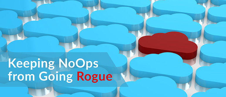 Keeping NoOps from Going Rogue