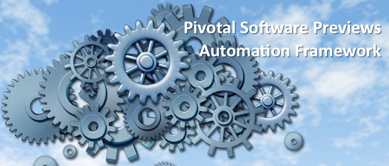 Pivotal Software Previews Automation Framework