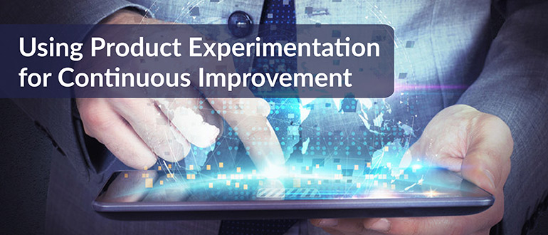 Product Experimentation for Continuous Improvement