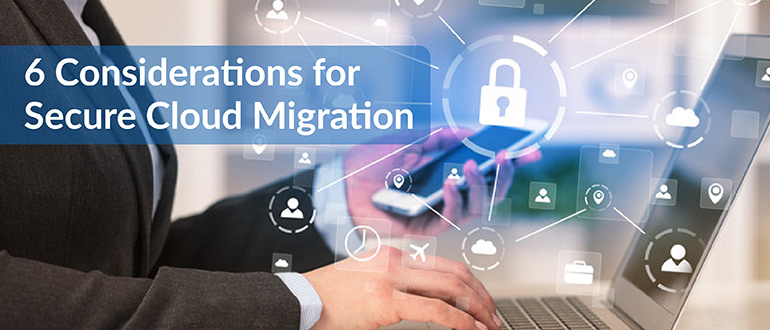 Considerations for Secure Cloud Migration