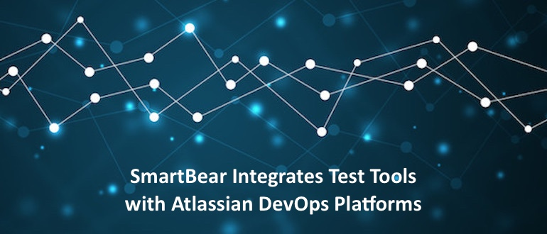 SmartBear Integrates Test Tools with Atlassian DevOps Platforms