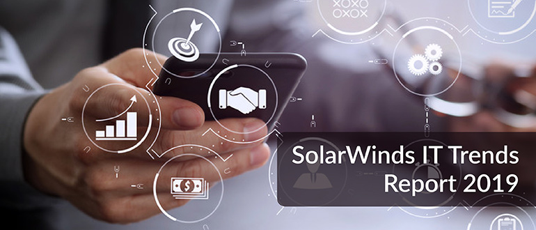 SolarWinds IT Trends Report 2019
