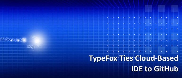 TypeFox Ties Cloud-Based IDE to GitHub - DevOps com