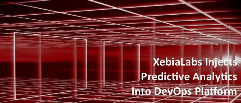 XebiaLabs Injects Predictive Analytics Into DevOps Platform