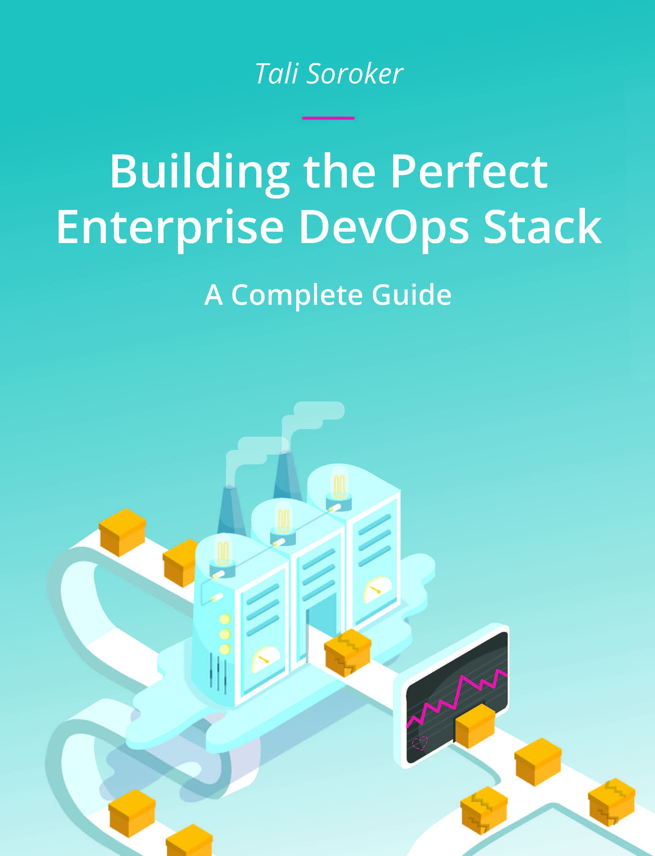Building the Perfect Enterprise DevOps Stack: A Complete Guide