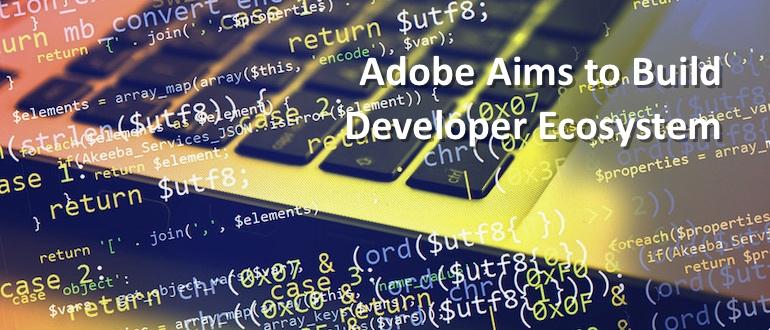 Adobe Aims to Build Developer Ecosystem