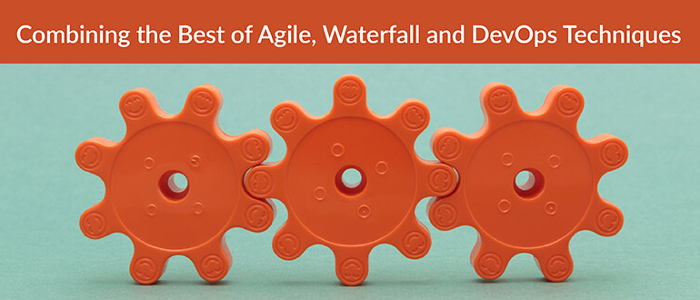 Best of Agile, Waterfall and DevOps Techniques