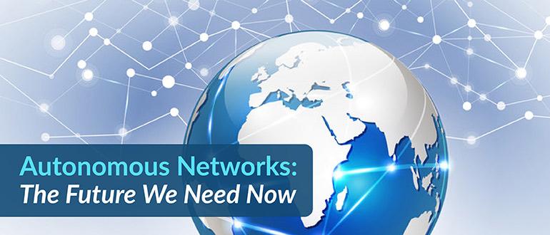 Autonomous Networks: The Future We Need Now - DevOps com