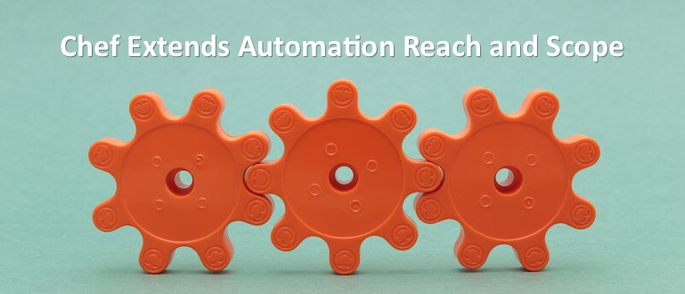Chef Extends Automation Reach and Scope
