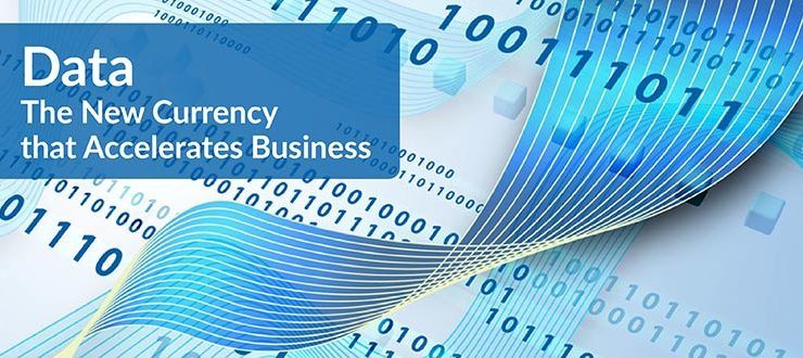 Data: the New Currency That Accelerates Business