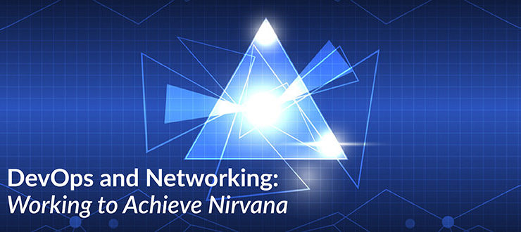 DevOps and Networking: Working to Achieve Nirvana