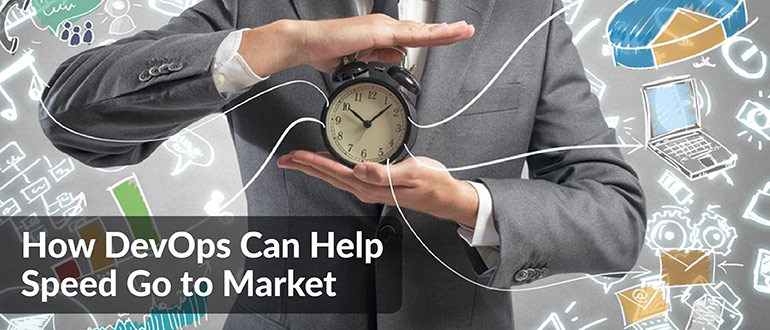 DevOps Can Help Speed Go to Market