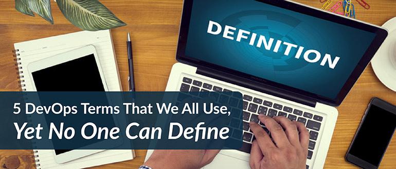5 DevOps Terms Defined