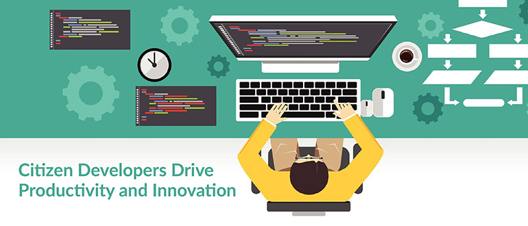 Citizen Developers Drive Productivity and Innovation