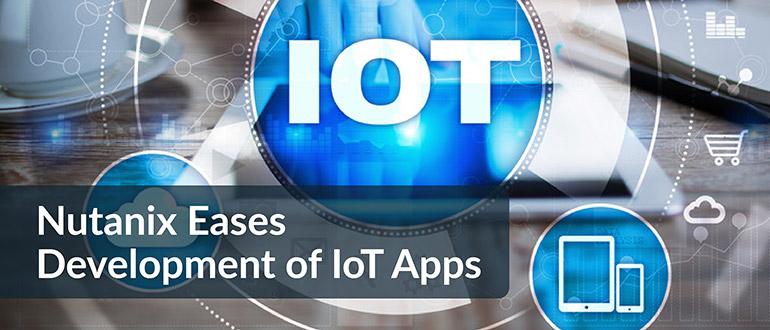 Nutanix Eases Development of IoT Apps