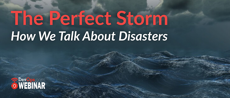 The Perfect Storm - How We Talk About Disasters