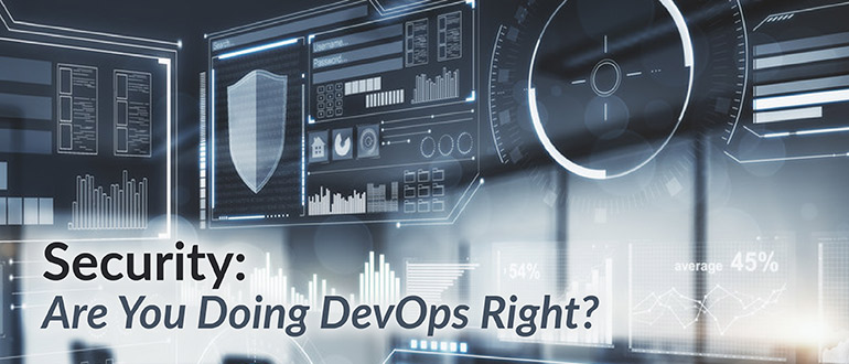 Security: Are You Doing DevOps Right