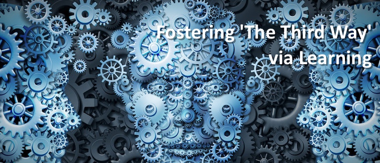 Fostering 'The Third Way' via Learning