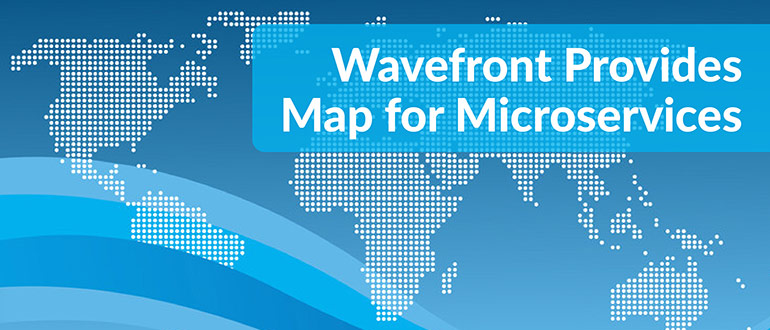 Wavefront Provides Map for Microservices