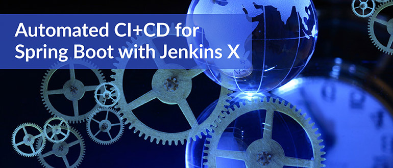 Video - Automated CI+CD for Spring Boot with Jenkins X