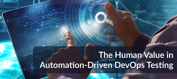The Human Value in Automation-Driven DevOps Testing