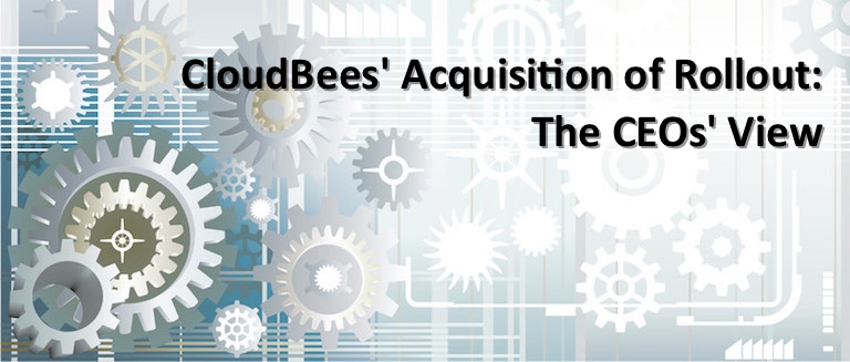 CloudBees' Acquisition of Rollout: The CEOs' View