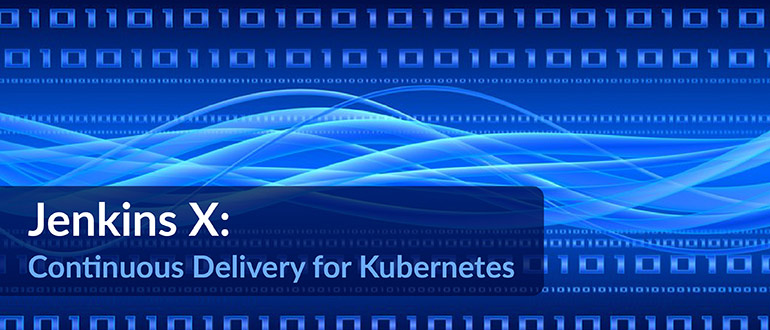 Webinar - Jenkins X: Continuous Delivery for Kubernetes