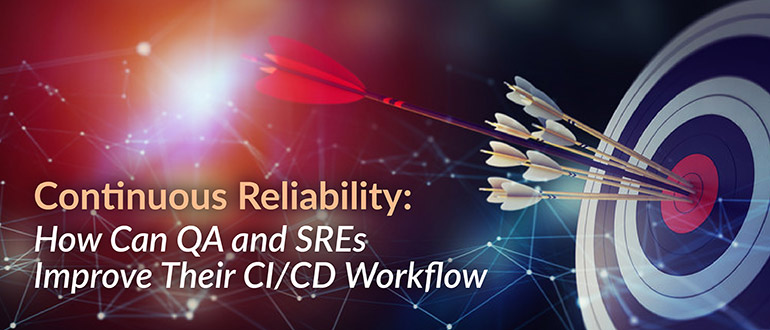 QA and SREs Improve Their CI/CD Workflow