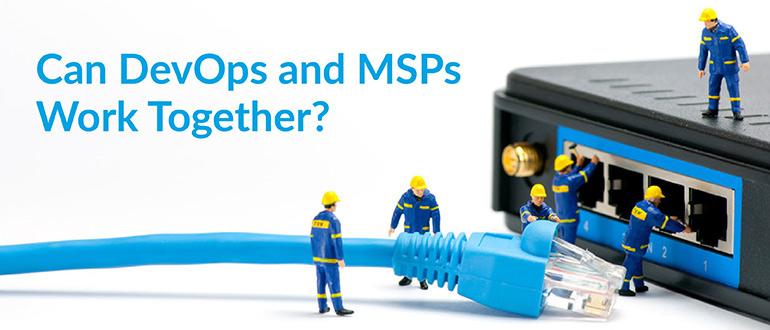 DevOps and MSPs Work Together