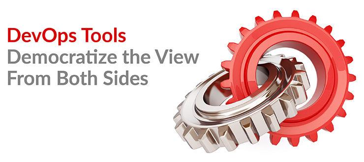 DevOps Tools Democratize the View