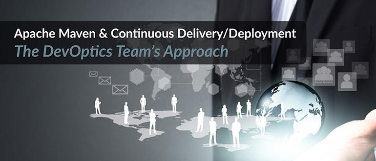 Webinar - Apache Maven & Continuous Delivery/Deployment - The DevOptics Team's Approach