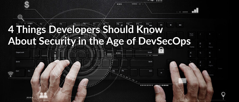 Developers Should Know About Security in the Age of DevSecOps