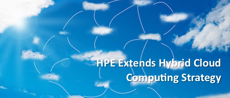 HPE Extends Hybrid Cloud Computing Strategy