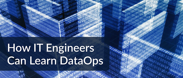 How IT Engineers Can Learn DataOps