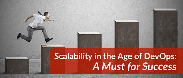 Scalability in the Age of DevOps: A Must for Success