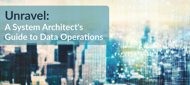 Unravel: A System Architect's Guide to Data Operations