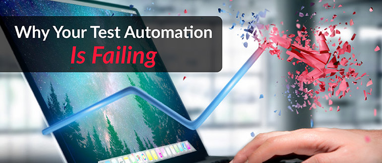 Why Your Test Automation Is Failing