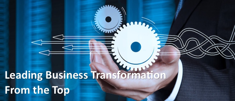 Leading Business Transformation From the Top