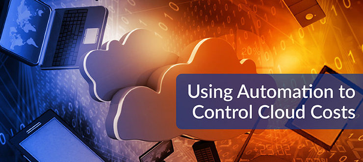 Using Automation to Control Cloud Costs