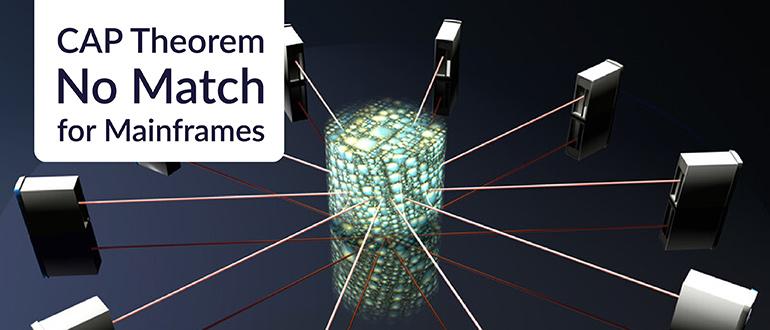 CAP Theorem No Match for Mainframes